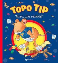 Topo Tip. Grrr, che rabbia!