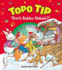 Topo Tip. Dov'è Babbo Natale?