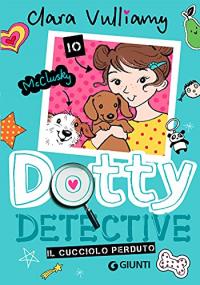 Dotty detective. Il cucciolo perduto