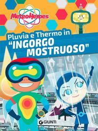 """Pluvia e Thermo in """"Ingorgo mostruoso"""""""