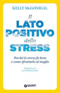 Il lato positivo dello stress