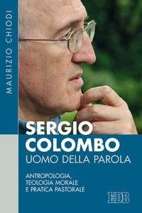 Sergio Colombo uomo della Parola
