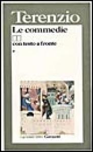 Le commedie / Publio Terenzio Afro ; introduzione e traduzioni di Ferruccio Bertini e Vico Faggi ; note di Guido Reverdito. Vol. 2