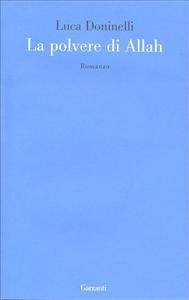 La polvere di Allah / Luca Doninelli