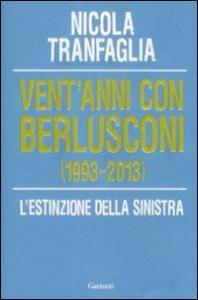 Vent'anni con Berlusconi