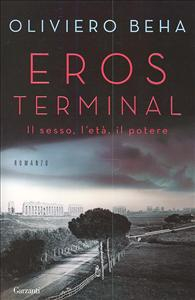 Eros terminal / Oliviero Beha