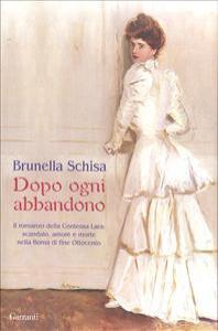 Dopo ogni abbandono / Brunella Schisa