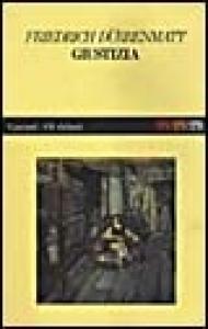 La giustizia / Friedrich Durrenmatt ; traduzione diGiovanna Agabio