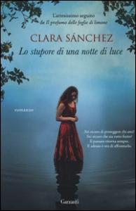 Lo stupore di una notte di luce / Clara Sánchez ; traduzione di Enrica Budetta