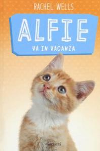 Alfie va in vacanza / Rachel Wells ; traduzione di Elisabetta Valdrè