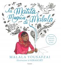 La matita magica di Malala / Malala Yousafzai ; illustrazioni di Kerascoët ; traduzione di Stefania Cherchi