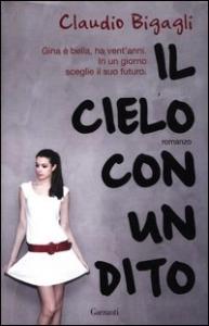 Il cielo con un dito / Claudio Bigagli