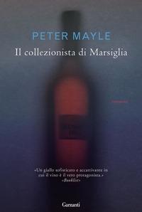 Il collezionista di Marsiglia / Peter Mayle