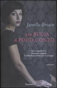 Una bugia di poco conto / Janelle Brown