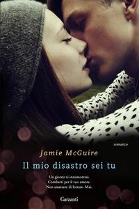 Il mio disastro sei tu / Jamie McGuire