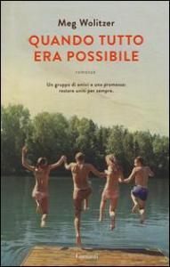 Quando tutto era possibile / Meg Wolitzer ; traduzione di Elisabetta Valdrè