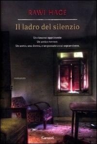 Il ladro del silenzio / Rawi Hage