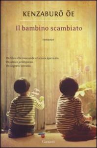 Il bambino scambiato / Kenzaburo Oe ; traduzione dal giapponese di Gianluca Coci