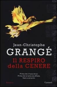 Il respiro della cenere / Jean-Christophe Grangé