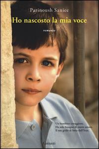 Ho nascosto la mia voce / Parinoush Saniee ; traduzione di Bianca Maria Filippini