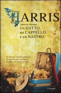 Un gatto, un cappello e un nastro / Joanne Harris ; traduzione di Laura Grandi
