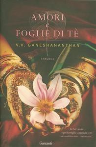 Amori e foglie di tè / V. V. Ganeshananthan