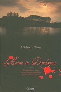 Morte in Dordogna / Michelle Wan