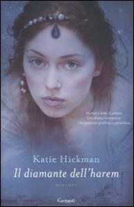 Il diamante dell'harem / Katie Hickman
