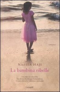 La bambina ribelle / Nafisa Haji