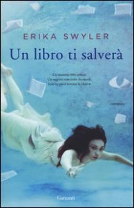 Un libro ti salverà / Erika Swyler ; traduzione di Letizia Sacchini