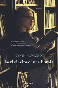 La rivincita di una libraia / Cynthia Swanson ; traduzione di Roberta Scarabelli