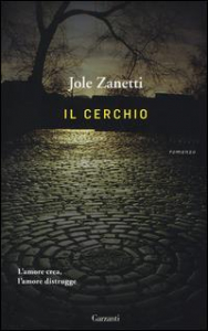Il cerchio / Jole Zanetti