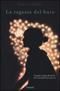 La ragazza del buio / Anna Lyndsey ; traduzione di Stefano Beretta