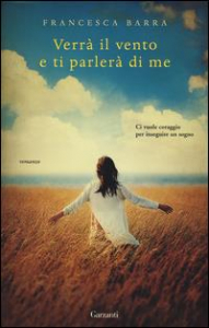 Verrà il vento e ti parlerà di me / Francesca Barra