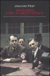 Dialoghi con Albert Speer