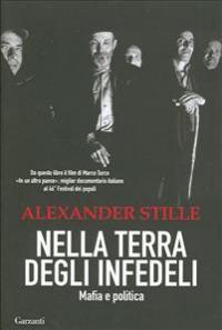 Nella terra degli infedeli : mafia e politica / Alexander Stille