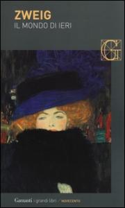 Il mondo di ieri : ricordi di un europeo / Stefan Zweig ; traduzione di Lorena Paladino