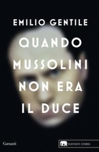 Quando Mussolini non era il duce