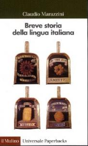 Breve storia della lingua italiana / Claudio Marazzini