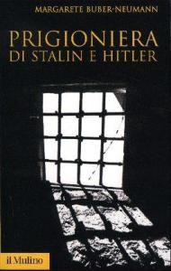 Prigioniera di Stalin e Hitler
