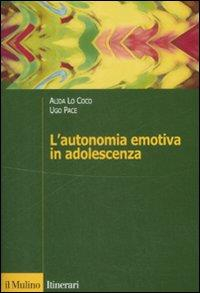 L'autonomia emotiva in adolescenza