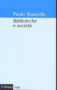 Biblioteche e società / Paolo Traniello