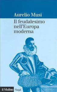 Il feudalesimo nell'Europa moderna