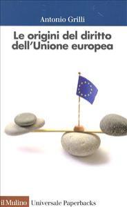 Le origini del diritto dell'Unione europea