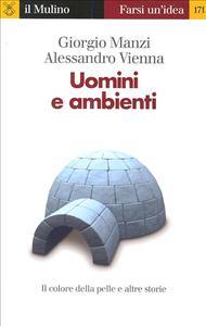Uomini e ambienti / Giorgio Manzi, Alessandro Vienna