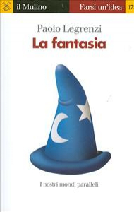 La fantasia / Paolo Legrenzi