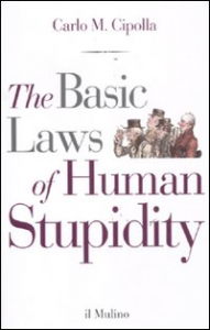 The basic laws of human stupidity / Carlo M. Cipolla