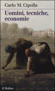 Uomini, tecniche, economie