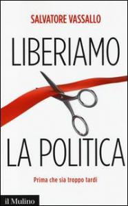 Liberiamo la politica