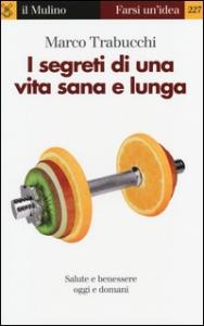 I segreti di una vita sana e lunga